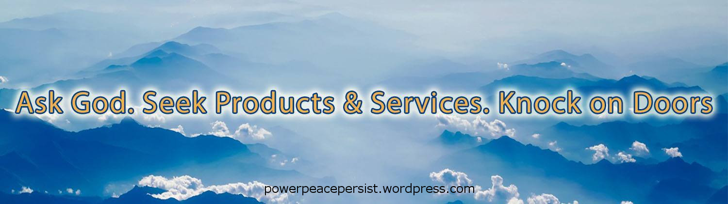 Ask God Seek Products and Services Knock on Doors